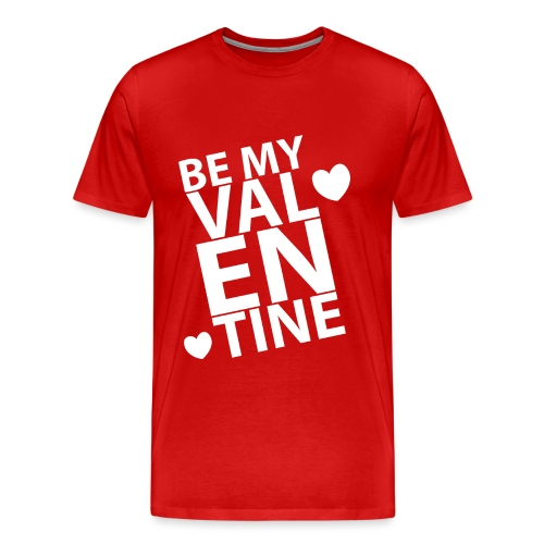 Be my Valentine - Camiseta premium hombre