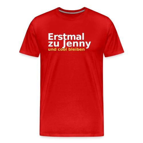 Erstmal zu Jenny - Männer Premium T-Shirt
