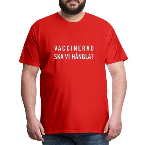 Vaccinerad - Ska vi hångla? - Premium-T-shirt herr