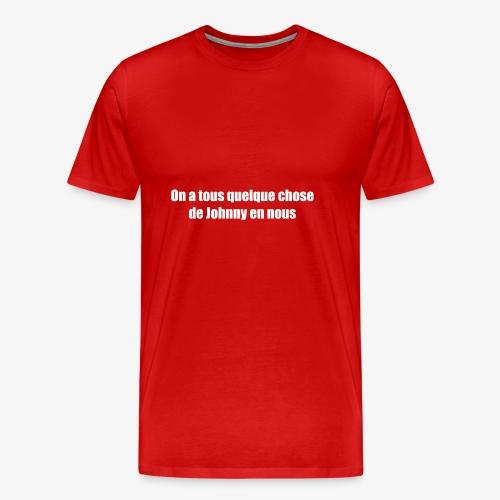 Quelque chose de Johnny - T-shirt Premium Homme