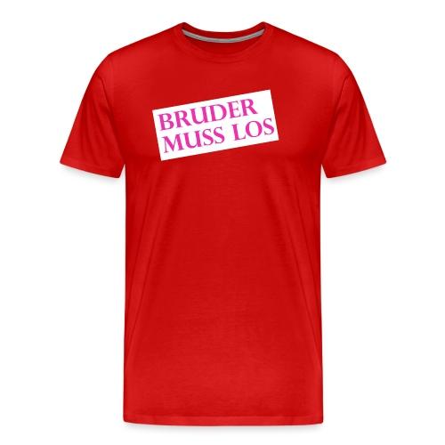 Bruder muss los T-Shirt: Schild - Männer Premium T-Shirt