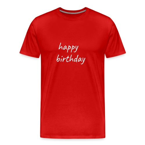 happy birthday - T-shirt Premium Homme