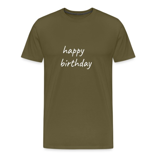 happy birthday - T-shirt Premium Homme