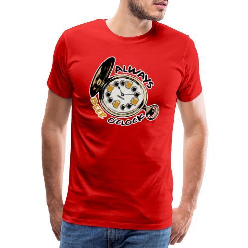 Always Beer O'clock - Mannen Premium T-shirt