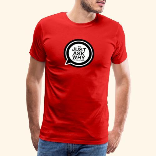 WE JUST ASK WHY - The Vegan Mind - Men's Premium T-Shirt