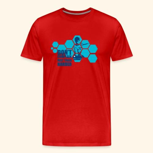 Don't Complain Just train hard Ping pong - Männer Premium T-Shirt