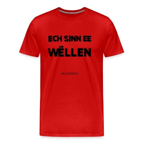 Ech sinn ee Wëllen! (Gärtner) - Männer Premium T-Shirt