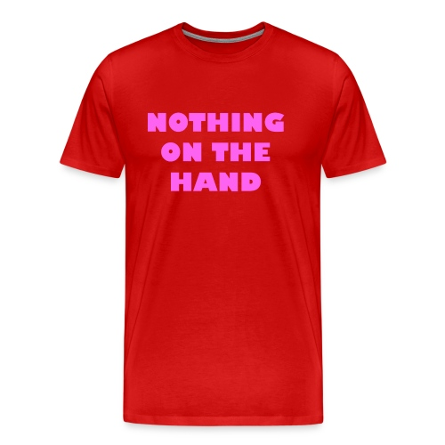 nothing on the hand roze - Mannen Premium T-shirt