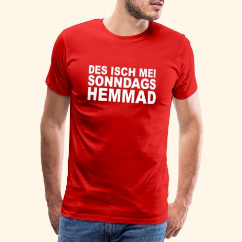des isch mei sonndags hemmad - Männer Premium T-Shirt