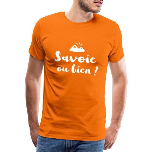 Savoie ou bien - T-shirt Premium Homme