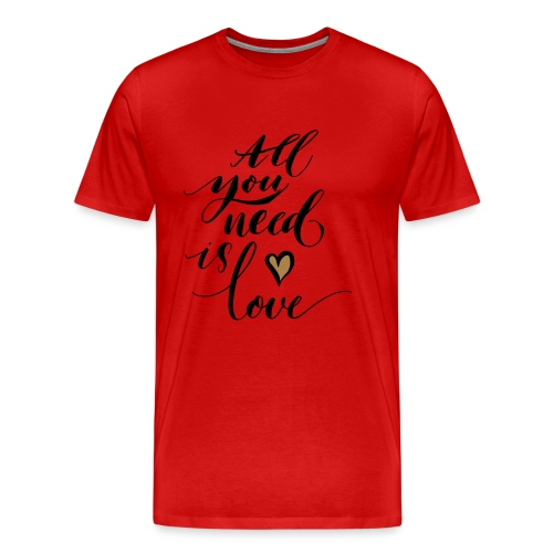 all you need is love - Valentine's Day - Men's Premium T-Shirt