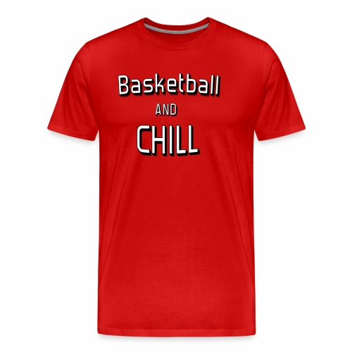 Basketball'n'chill - T-shirt Premium Homme