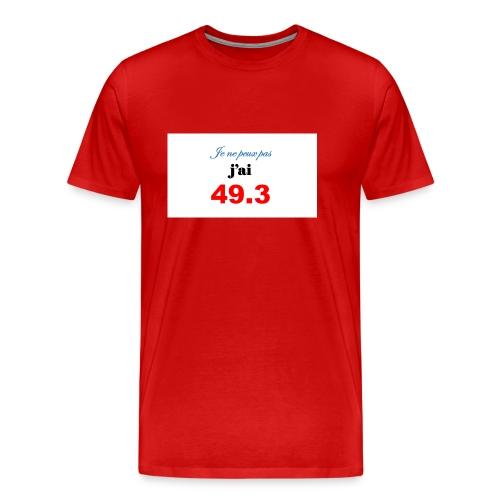 Je ne peux pas j ai493 - T-shirt Premium Homme