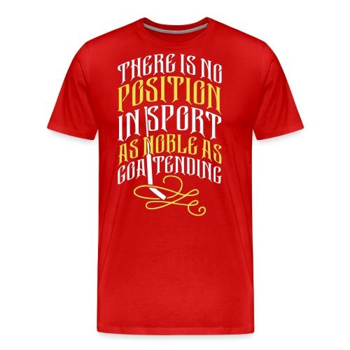 Hockey Goalie, Noble As Goaltending - Men's Premium T-Shirt