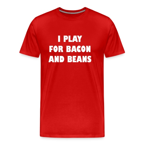 for bacon and beans - Mannen Premium T-shirt