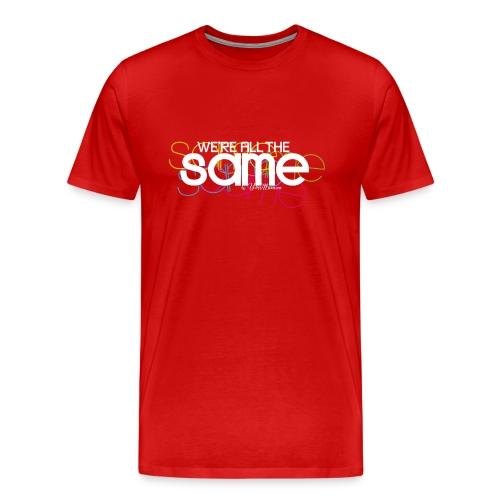 We're All The Same (White) - Men's Premium T-Shirt