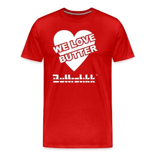 Buttrstikk We Love Butter - Männer Premium T-Shirt
