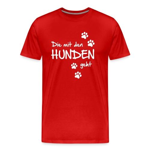 Die mit den Hunden geht - Männer Premium T-Shirt