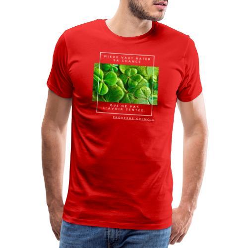 Un Proverbe Chinois, une citation de motivation. - T-shirt Premium Homme