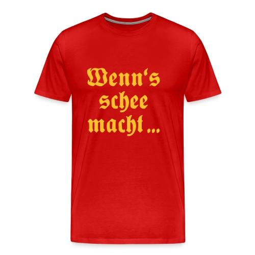 Wenns schee macht - Männer Premium T-Shirt