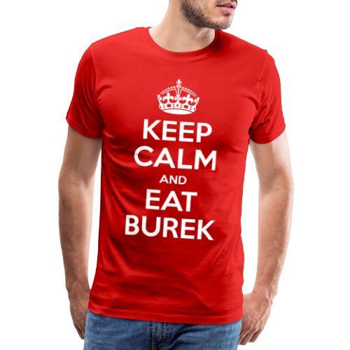 Keep Calm And Eat Burek - Men's Premium T-Shirt
