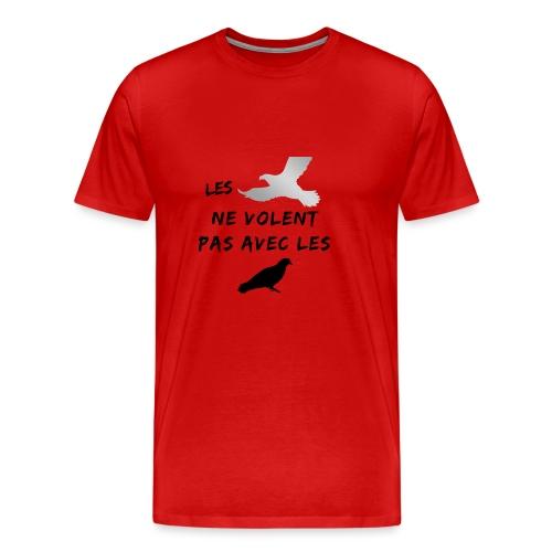 Les aigles ne volent pas avec les pigeons - T-shirt Premium Homme