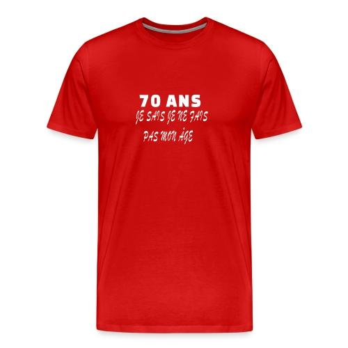 70 ANS je sais je ne fais pas mon âge - T-shirt Premium Homme