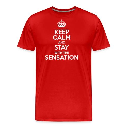KEEP CALM AND STAY WITH THE SENSATION - Maglietta Premium da uomo
