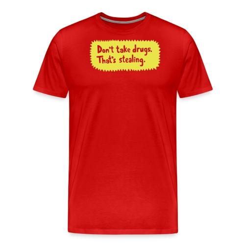 Don t take drugs - Men's Premium T-Shirt