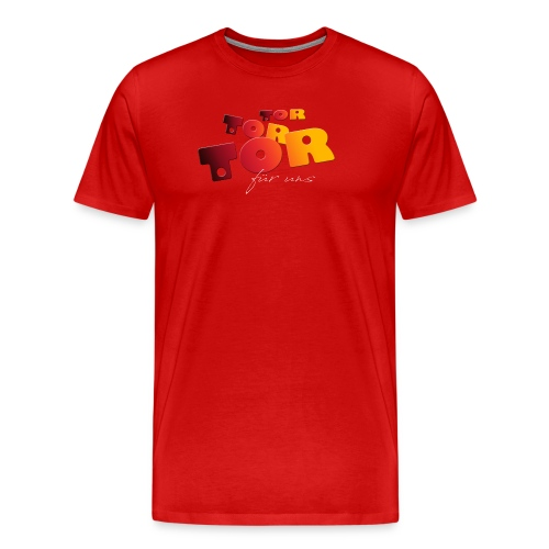 Tor, Tor, Tor für uns - Männer Premium T-Shirt