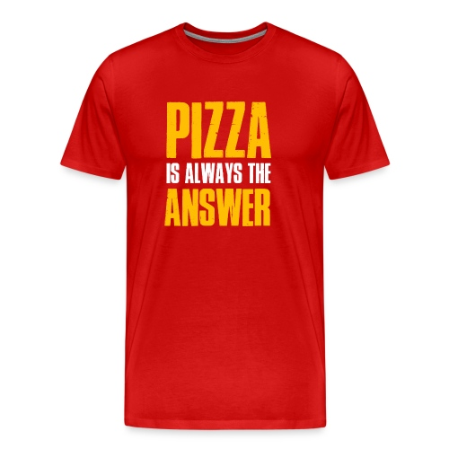 Pizza is The Answer - Männer Premium T-Shirt