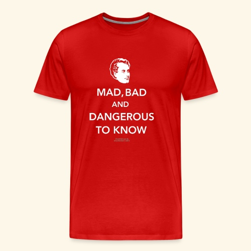 Zitat T Shirt Lord Byron | Mad, bad and dangerous - Männer Premium T-Shirt