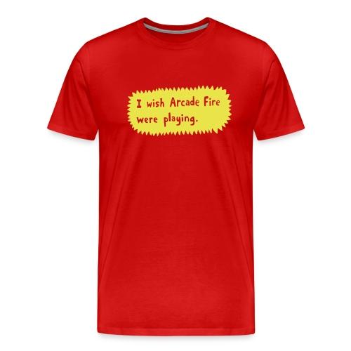 I wish Arcade Fire - Men's Premium T-Shirt