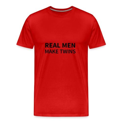 Real Men make Twins - Männer Premium T-Shirt