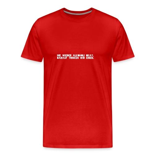Saufen Spruch - Männer Premium T-Shirt