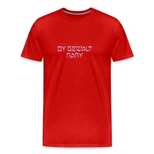 Oy Gewalt Baby - Männer Premium T-Shirt