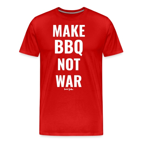 Make BBQ not war! - Mannen Premium T-shirt