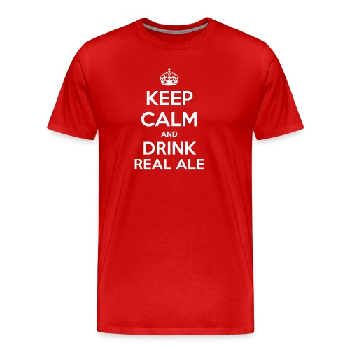 Keep Calm And Drink Real Ale T-Shirt - Men's Premium T-Shirt