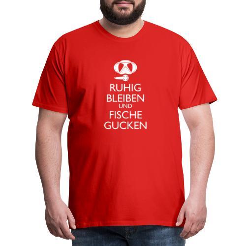 Ruhig bleiben und Fische gucken - Männer Premium T-Shirt