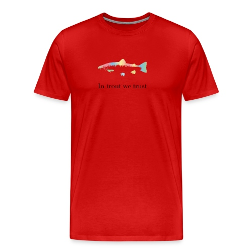 In trout we trust - Premium T-skjorte for menn