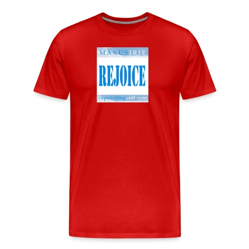 rejoice - Men's Premium T-Shirt