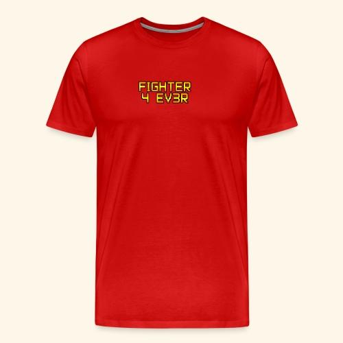 fighter 4 ev3r - T-shirt Premium Homme