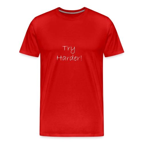 Try_Harder_W - Premium-T-shirt herr