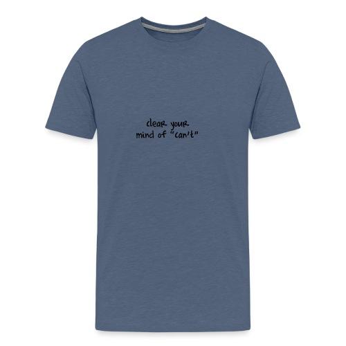 ''Clear your mind of Can't'' Motivational T-shirts - Maglietta Premium da uomo
