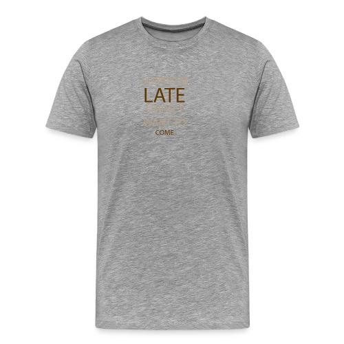 Sorry im late - Herre premium T-shirt