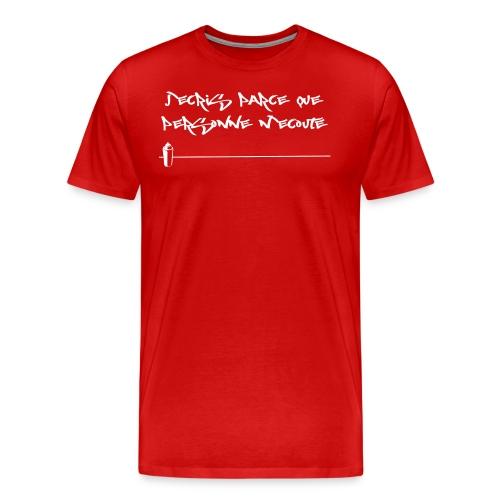 ecris_ecoute - T-shirt Premium Homme