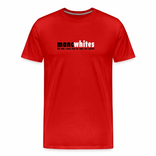 MANC WHITES - Men's Premium T-Shirt