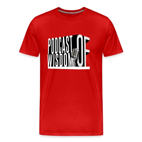 The Podcast of Wisdom Tee png - Men's Premium T-Shirt