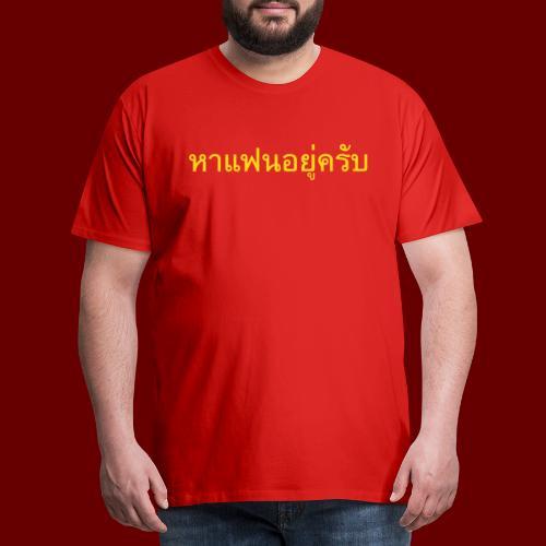 Ich suche eine Freundin auf Thai T-Shirts - Männer Premium T-Shirt