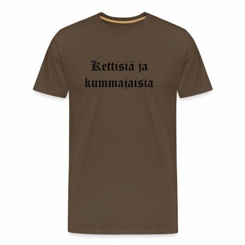 Kettisiä ja kummajaisia - Miesten premium t-paita